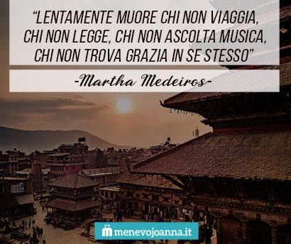 frasi viaggiatori Martha Medeiros